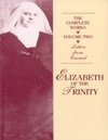 The Complete Works Of Elizabeth Of The Trinity Volume Two
