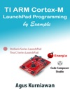 TI ARM Cortex-M LaunchPad Programming By Example
