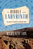 The Riddle of the Labyrinth - Margalit Fox Cover Art