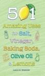 501 Amazing Uses For Salt Vinegar Baking Soda Olive Oil And Lemons