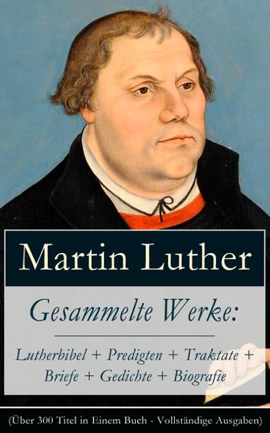 Briefe Von Luther : Gesammelte werke lutherbibel predigten traktate