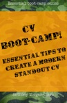 CV Boot-Camp Essential Tips To Create A Modern Standout CV