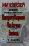 Denver Disasters Guide To Disaster Planning Emergency Response Plan For Your Business