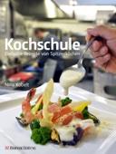 Kochschule - Einfache Rezepte von Spitzenköchen