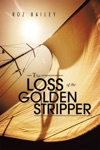 The Loss Of The Golden Stripper