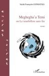 Megheghaa Temi Ou Le Tourbillon Sans Fin