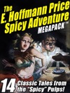 The E Hoffmann Price Spicy Adventure MEGAPACK