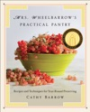 Mrs Wheelbarrows Practical Pantry Recipes And Techniques For Year-Round Preserving