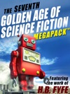 The Seventh Golden Age Of Science Fiction Megapack