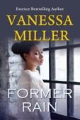 Vanessa Miller - Former Rain  artwork