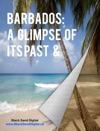 Barbados A Glimpse Of Its Past  Present