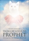 From Cat Lover To Prophet