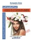 LaFataDeiFiori - I Segreti Del Marketing Per Rendere Vincente La Tua Attivit Di FIORISTA