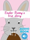 Easters Bunny True Story