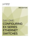Day One Configuring EX Series Ethernet Switches Second Edition