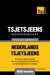 Thematische Woordenschat Nederlands-Tsjetsjeens 5000 Woorden