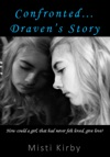 Confronted Dravens Story