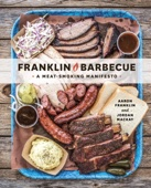 Franklin Barbecue - Aaron Franklin & Jordan Mackay Cover Art