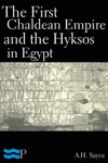 The First Chaldean Empire And The Hyksos In Egypt