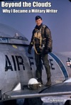Beyond The Clouds Why I Became A Military Writer