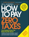 How To Pay Zero Taxes 2015 Your Guide To Every Tax Break The IRS Allows