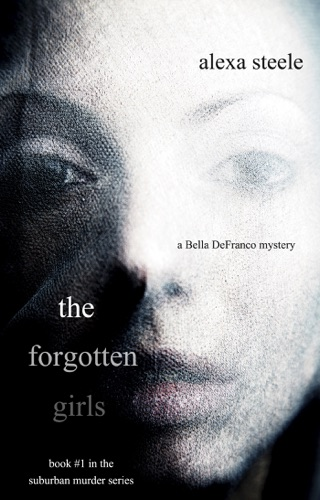 The Forgotten Girls Book 1 in the Suburban Murder Series