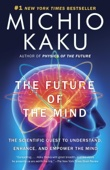 The Future of the Mind - Michio Kaku Cover Art