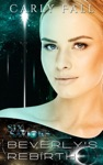 Beverlys Rebirth A Science Fiction  Fantasy Romance