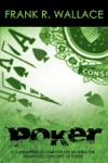 Poker A Guaranteed Income For Life By Using The Advanced Concepts Of Poker