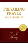 Prevailing Prayer and What Hinders It