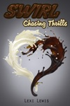 Swirl Chasing Thrills Book 1 BWWM Interracial Romance