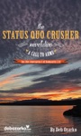 The Status Quo Crusher Revolution