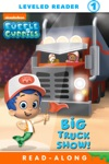 Big Truck Show Bubble Guppies