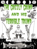 The Grizzly Grump and his Terrible Trump.