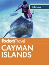 Fodors In Focus Cayman Islands