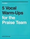 5 Vocal Warm-Ups For The Praise Team