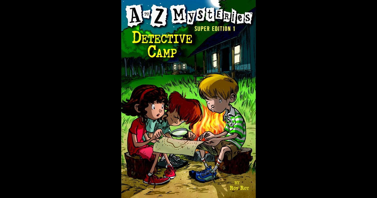 a to z mysteries detective camp book report Cam jansen mysteries have been favorites with beginning readers for more than   brief descriptions of the themes of cams 1 - 30--great for teachers and  book reports  what's wrong here gamemany times a detective  will notice  thesummer camp mysteries -- 3 full-length mysteries in one book.