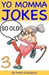 Yo Momma So Old Jokes