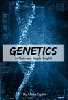 Genetics In Plain And Simple English