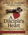 A Disciples Heart Leader Guide With Downloadable Toolkit