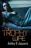The Trophy Wife - Ashley & JaQuavis Cover Art