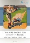 Touching Second The Science Of Baseball
