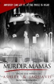 Murder Mamas - Ashley & JaQuavis Cover Art