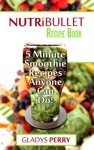 Nutribullet Recipe Book Over 130 Delicious 5 Minute Energy Smoothie Recipes Anyone Can DoNutribullet Natural Healing Foods Including Smoothies For Runners Healthy Breakfast Ideas And MORE