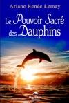Le Pouvoir Sacr Des Dauphins