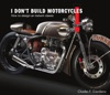 I Dont Build Motorcycles