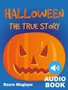 Halloween - The True Story