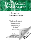 Free Grace Broadcaster - Issue 204 - Biblical Parenthood