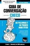 Guia De Conversao Portugus-Checo E Vocabulrio Temtico 3000 Palavras