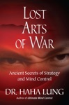 Lost Art Of War Ancient Secrets Of Strategy And Mind Control